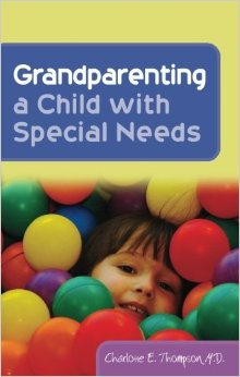 Charlotte Thompson's book about grandparenting a child with special needs is a great resources for extended families.