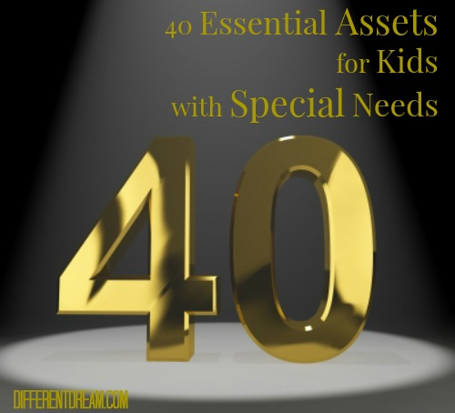 40 Developmental Assets for Your Child with Special Needs