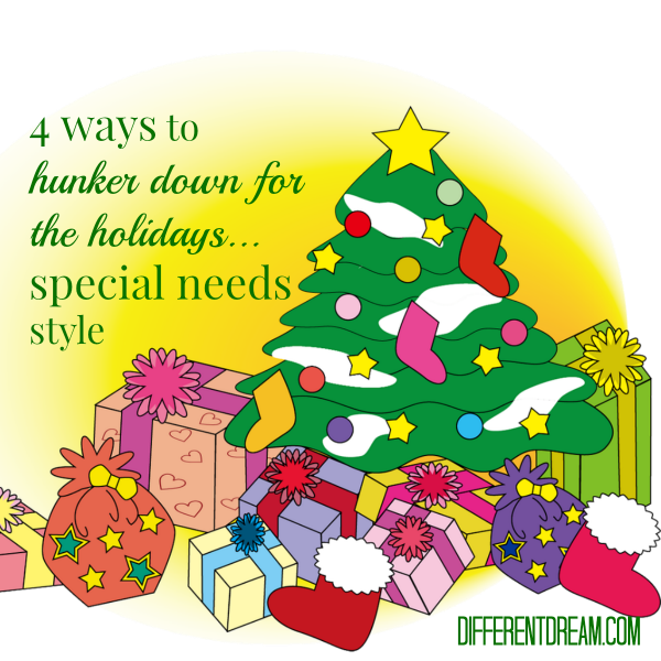 Want to create a calm, special needs holiday season for your kids? Barb Dittrich shares 3 more tips about how to hunker down for the holidays.
