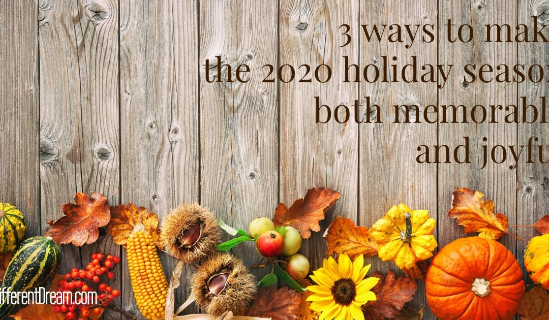 Creating a Joyful 2020 Holiday Season