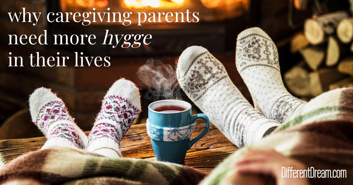 A study of residents of the arctic circle has surprising implications about why the practice of hygge is good for caregiving parents.