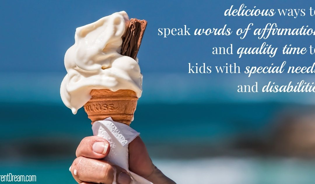 Ways to Speak Words of Affirmation and Quality Time to Kids with Special Needs