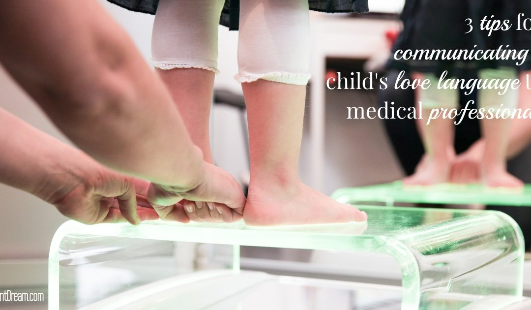 Communicating Your Child's Love Language to Medical Professionals