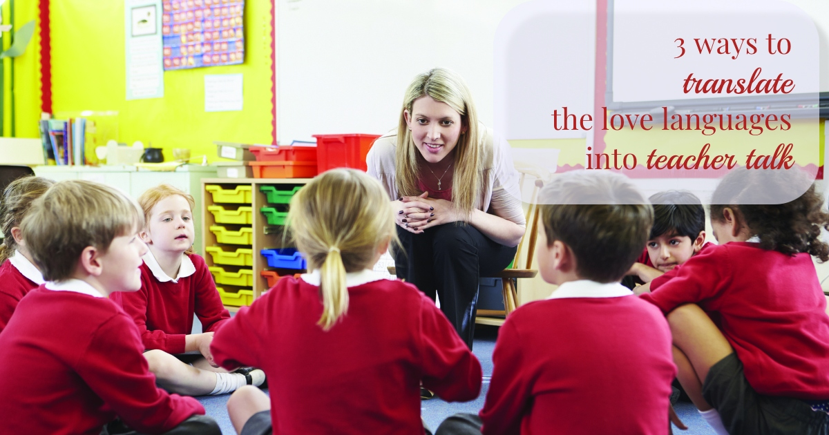"""Communicating your child's love language to educators can be as simple as learning to """"talk teacher."""" Here are 3 ways to do it."""
